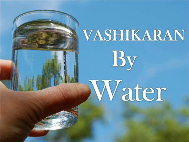 Vashikaran By Water
